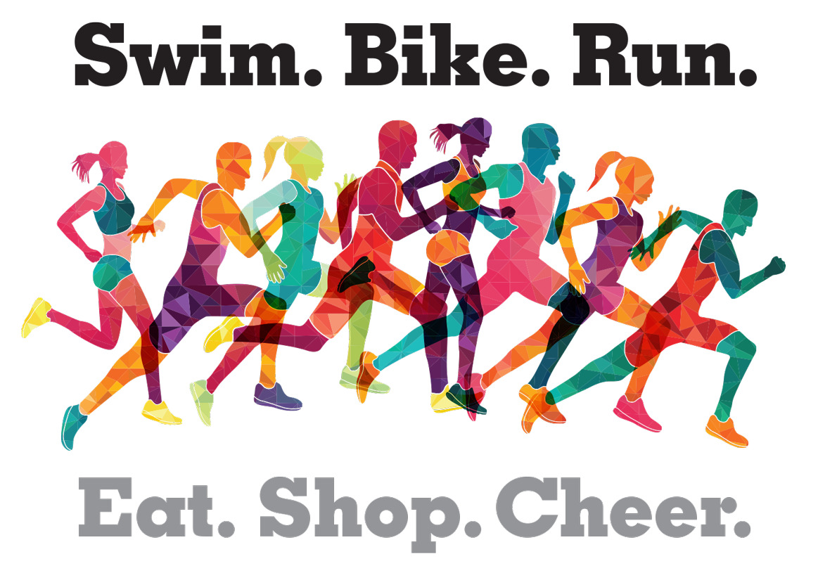 Swim, Bike, Run. Eat, Shop, Cheer.