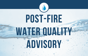 Post-Fire Water Quality Advisory News Flash