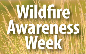 Wildfire Awareness Week