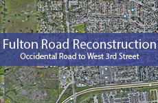 Fulton Road Reconstruction - Occidental Rd to W 3rd St  TPW-NF