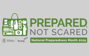 National Preparedness Month 2019 — Prepared, Not Scared