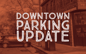 Downtown Parking Update