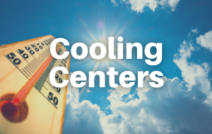 Cooling Centers Open 8/17 & 8/18