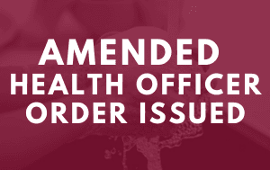 Amended Health Officer Ordered Issued