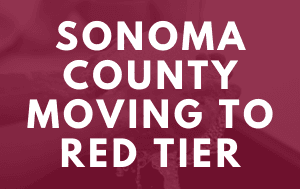 News Flash_Sonoma County Moving to Red Tier