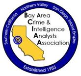Bay Area Crime and Intelligence Analysts Association Established 1985